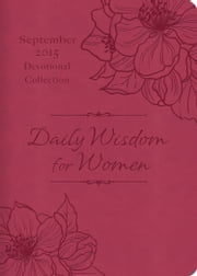 Daily Wisdom for Women 2015 Devotional Collection - September ebook by Compiled by Barbour Staff