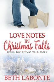 Love Notes in Christmas Falls - Return to Christmas Falls, #6 ebook by Beth Labonte