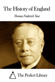 The History of England ebook by Thomas Frederick Tout