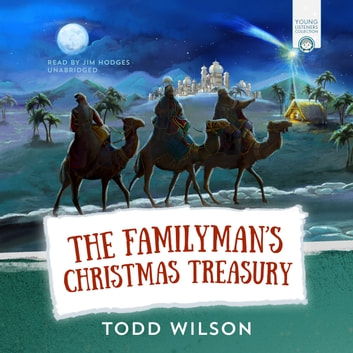 The Familyman's Christmas Treasury audiobook by Todd Wilson