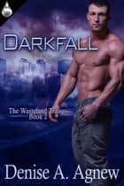 Darkfall ebook by Denise A. Agnew