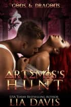 Artemis's Hunt - Gods and Dragons, #1 ebook by Lia Davis