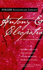 Antony and Cleopatra ebook by William Shakespeare, Dr. Barbara A. Mowat, Paul Werstine,...