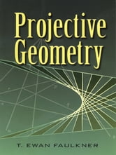 Projective Geometry ebook by T. Faulkner