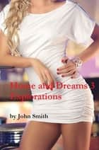 Hope and Dreams- Explorations ebook by John Smith