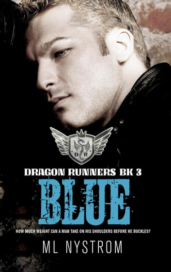 Blue - Dragon Runners Motorcycle Romance, #3 ebook by ML Nystrom