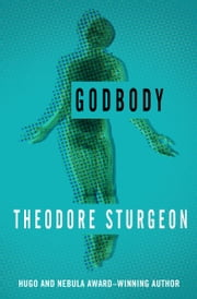 Godbody ebook by Theodore Sturgeon