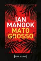 Mato grosso ebook by Ian Manook