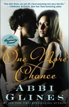 One More Chance - A Rosemary Beach Novel ebook by Abbi Glines