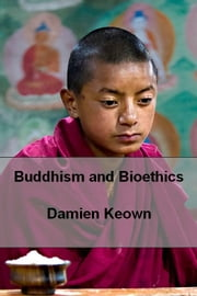 Buddhism and Bioethics ebook by Damien Keown