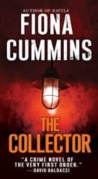 The Collector ebook by Fiona Cummins