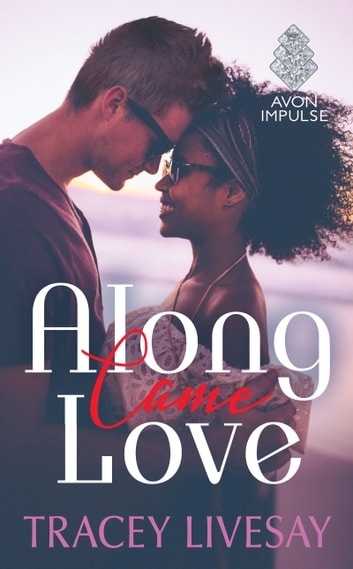 Along Came Love ebook by Tracey Livesay