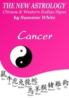 Cancer The New Astrology™ Chinese and Western Zodiac Signs ebook by Suzanne White