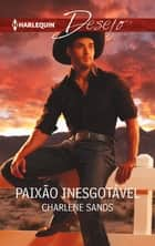Paixão inesgotável ebook by Charlene Sands