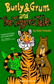 Burly & Grum and The Tiger's Tale ebook by Kate Tenbeth