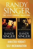 The Leslie Connors Collection: Directed Verdict / Self Incrimination ebook by Randy Singer