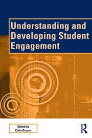 Understanding and Developing Student Engagement ebook by Colin Bryson