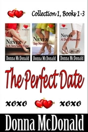 The Perfect Date Collection 1, Books 1-3 ebook by Donna McDonald