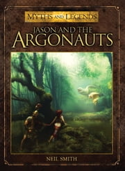Jason and the Argonauts ebook by Neil Smith,Jose Pena