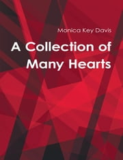 A Collection of Many Hearts ebook by Monica Key Davis