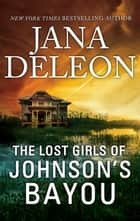 The Lost Girls of Johnson's Bayou ebook by