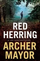Red Herring - A Joe Gunther Novel ebook by Archer Mayor