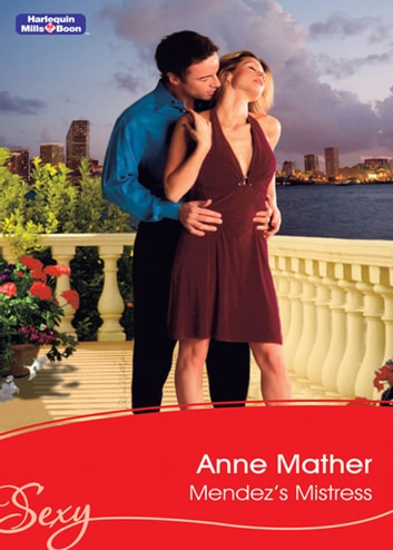 Mendez's Mistress ebook by Anne Mather