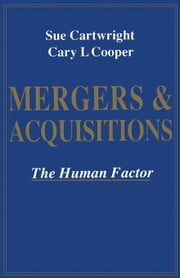 Mergers and Acquisitions: The Human Factor ebook by Cartwright, Sue