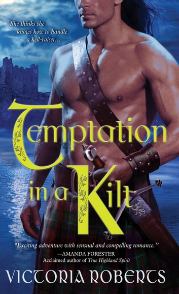 Temptation in a Kilt ebook by Victoria Roberts