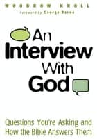 An Interview with God ebook by Woodrow Kroll,George Barna