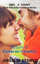 Return to Cameron Country ebook by Angelin Sydney