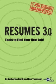 Resumes 3.0 - Tools to Find Your Next Job! ebook by Katherine Burik,Dan Toussant
