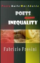 Poets Against Inequality ebook by Poets Unite Worldwide, Fabrizio Frosini