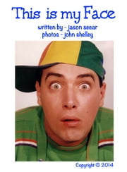 This Is My Face ebook by Jason Seear