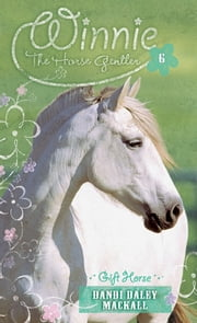 Gift Horse ebook by Dandi Daley Mackall