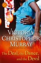 The Deal, the Dance, and the Devil - A Novel ebook by Victoria Christopher Murray