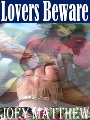 Lovers Beware ebook by Joey Matthew