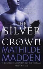 The Silver Crown ebook by Mathilde Madden