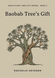 Baobab Tree's Gift ebook by Rochelle Heveren