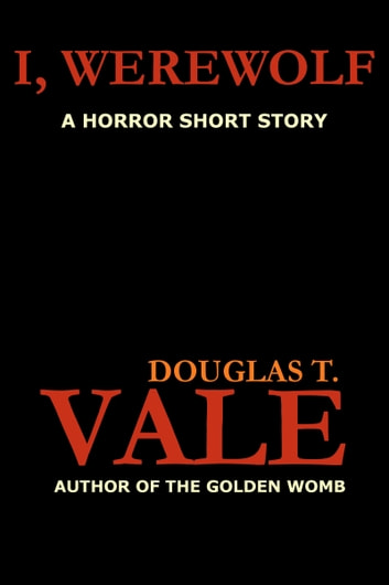 I, Werewolf ebook by Douglas T. Vale