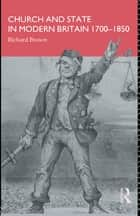 Church and State in Modern Britain 1700-1850 電子書籍 by Richard Brown