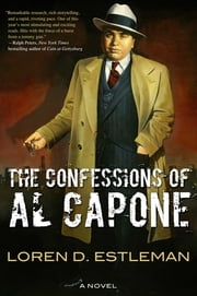 The Confessions of Al Capone - A Novel ebook by Loren D. Estleman