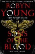 Sons of the Blood - New World Rising Series Book 1 ebook by Robyn Young