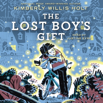 The Lost Boy's Gift audiobook by Kimberly Willis Holt