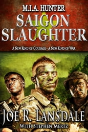 M.I.A. Hunter: Saigon Slaughter ebook by Joe R. Lansdale,Stephen Mertz