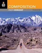 Composition Photo Workshop ebook by Blue Fier