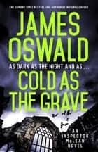 Cold as the Grave - Inspector McLean 9 ebook by James Oswald