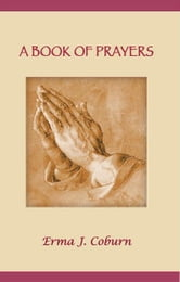 A BOOK OF PRAYERS ebook by Erma J. Coburn