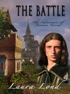 The Battle (The Adventures of Jecosan Tarres, #3) ebook by Laura Lond