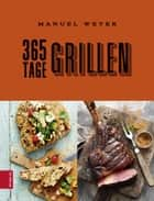 365 Tage Grillen ebook by Manuel Weyer
